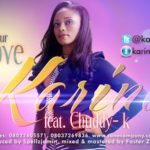 Karina – Your Love ft Chuddy K + Chikorobi