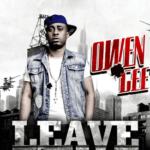 Owen Gee – Leave Level ft M.I, Isolate, Dark Poet, Koffi, Ejay, Waje, Boomerang & YQ