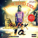 Black IQ – Puratata Remix + I Nor Send Dem