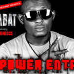 PREMIERE: DaBat – Power Enta ft Reminisce