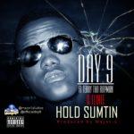 Day9 – Hold Sumtin ft Terry Tha Rapman & Elinee