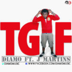 Diamo – TGIF ft J.Martins