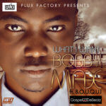 BobbyMax – What I Want ft B.O.U.Q.U.I [Prod By GospelOnDeBeatz]