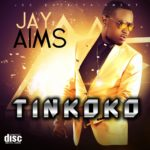 VIDEO: Jay Aims – Tinkoko