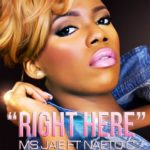 Ms. Jaie – Right Here ft Naeto C