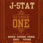 J-Stat – Number One ft Godwon, Overdose, Phenom, Seriki,Tupengo