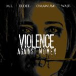 "DOWNLOAD: M.I, eLDee, Omawumi, Waje – ""Violence Against Women"", The Free Album"