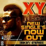 VIDEO: XY – Bakan Bakan | Enemies