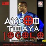 AY.Com – Jogolo [Remix] ft Timaya