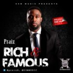 VIDEO PREMIERE: Praiz – Rich And Famous