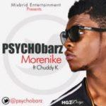 Psychobarz – Morenike ft Chuddy K