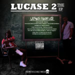 DOWNLOAD: Lucase 2 – Learn From Us [The EP]