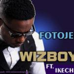 Wizboyy – FOTOJENIK RMX ft Ikechukwu