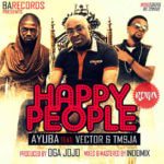 Ayuba – Happy People (Remix) ft. TM9ja & Vector