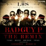 L.O.S. – Bad Guy P [Remix] ft. Banky W & Sarkodie