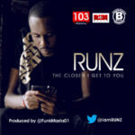 Runz – The Closer I Get To You