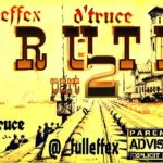 Fullefex – The Truth [Part 2] ft D – Truce