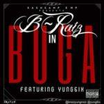 B-Raiz – Buga ft Yung6ix