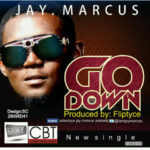 Jay Marcus – Go Down [Prod By Fliptyce]
