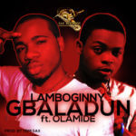 Lamboginny – Gbaladun ft. Olamide