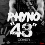 Phyno – 48 (Prod by Chopstix)