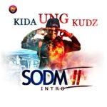 Kida Kudz – SODM II Intro