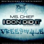 Ms Chief – I Done Did It [Cover]
