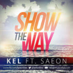 Kel – Show The Way ft Saeon
