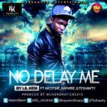 Lil Kem – NO DELAY Me Ft Nicotine, TeShawty & Haywire