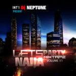 DJ Neptunes Presents Let's Party Naija Volume 11 Mixtape