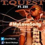 T'Quest – My Love Song ft Zee [Prod By Fliptyce]