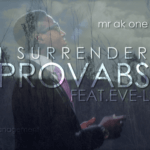 VIDEO: Provabs – I Surrender ft Eve-L