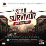 LayLow – Soul Survivor feat. Erigga , Buckwylla, Liu T and Base 1