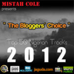 #TheBloggersChoice Top 50 Nigerian songs of 2012