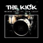 Wande Coal – The Kick ft. Don Jazzy