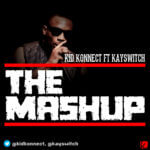 Kid Konnect – The Mashup ft K Switch