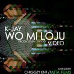 VIDEO: K-Jay – Wo Mi Loju