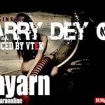 Bayarn – Carry Dey Go