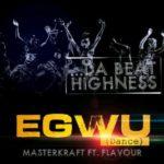 Masterkraft – Egwu ft Flavour