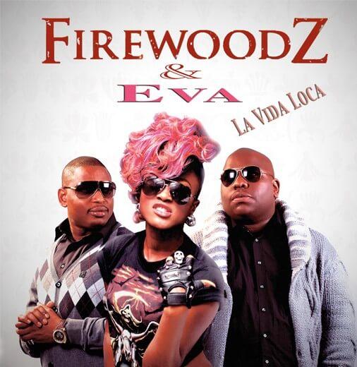 Firewoodz-ft-Eva-La-Vida-Loca
