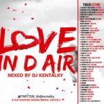 DOWNLOAD: DJ Kentalky – Love In D Air Exclusive Mix 2013