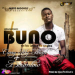Buno – Carry My Heart | Downlow