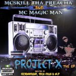 MCskill ThaPreacha & Magic Man – PROJECT-X [EP]