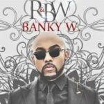 Banky W – Say f. Shaydee, Sammy & Rotimi