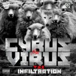 DOWNLOAD: Cyrus Tha Virus – The Infiltration Mixtape