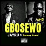 JayRu – Gbosewo ft Dammy Krane