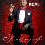 Capital Femi – I Found My Wife