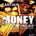Cartiair – Money ft Yung6ix