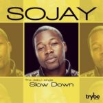 Sojay – Slow Down