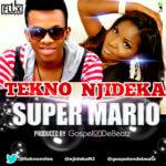 Tekno & Njideka – Super Mario [Prod By GospelOnDeBeatz]